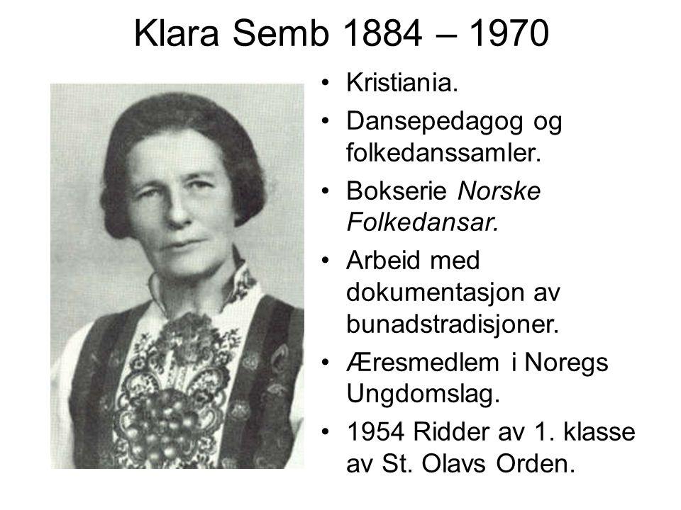 Klara Semb 1884 – 1970 Kristiania. Dansepedagog og folkedanssamler.