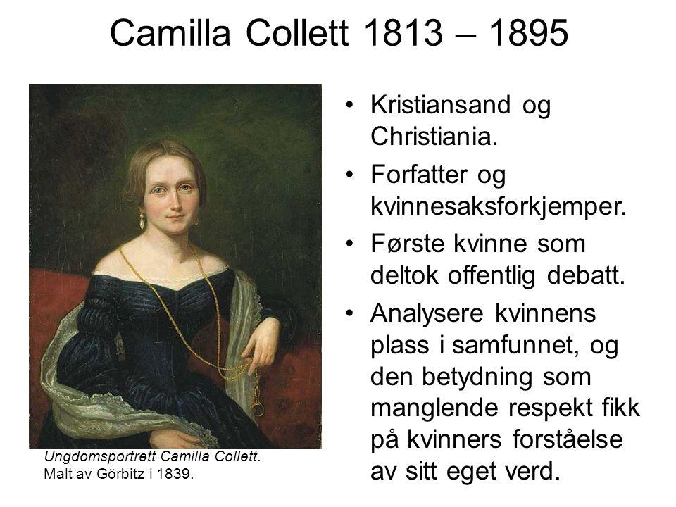 Camilla Collett 1813 – 1895 Kristiansand og Christiania.