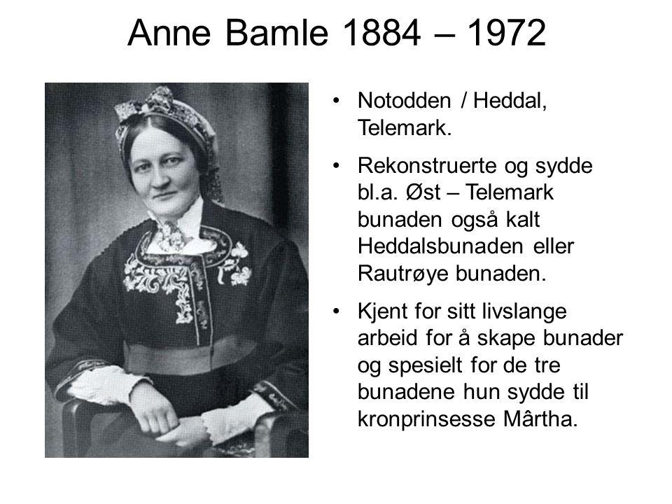 Anne Bamle 1884 – 1972 Notodden / Heddal, Telemark.