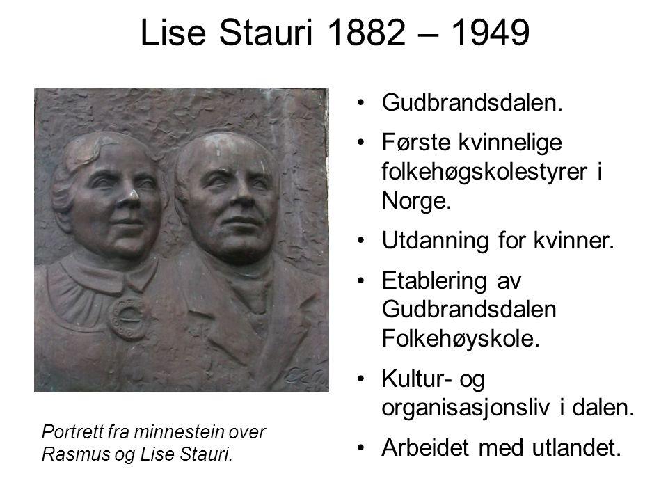 Lise Stauri 1882 – 1949 Gudbrandsdalen.