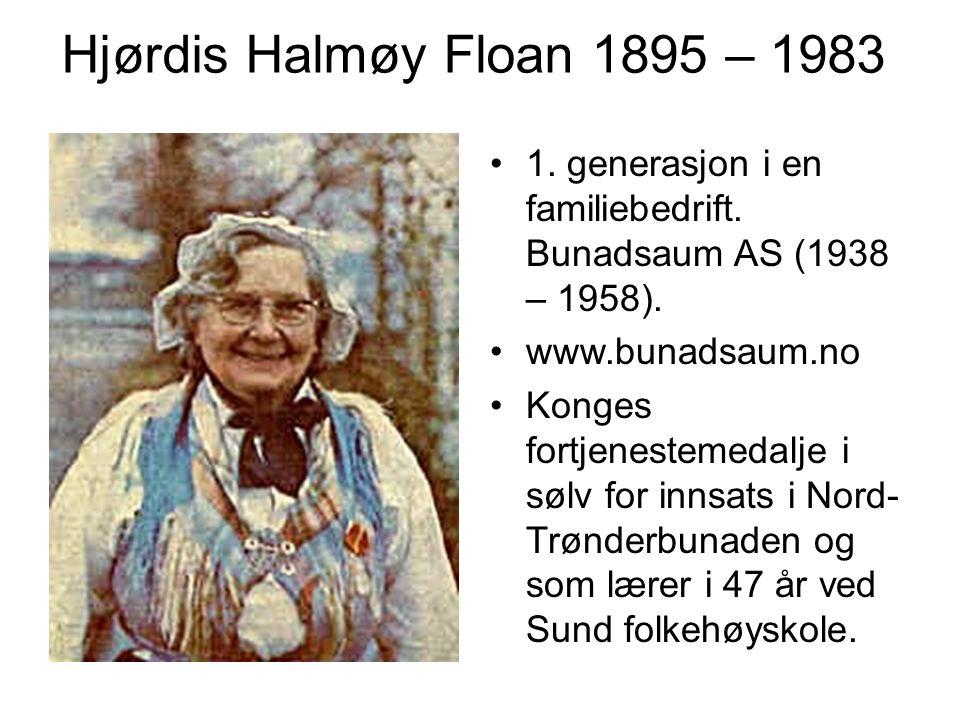 Hjørdis Halmøy Floan 1895 – 1983 1. generasjon i en familiebedrift. Bunadsaum AS (1938 – 1958). www.bunadsaum.no.