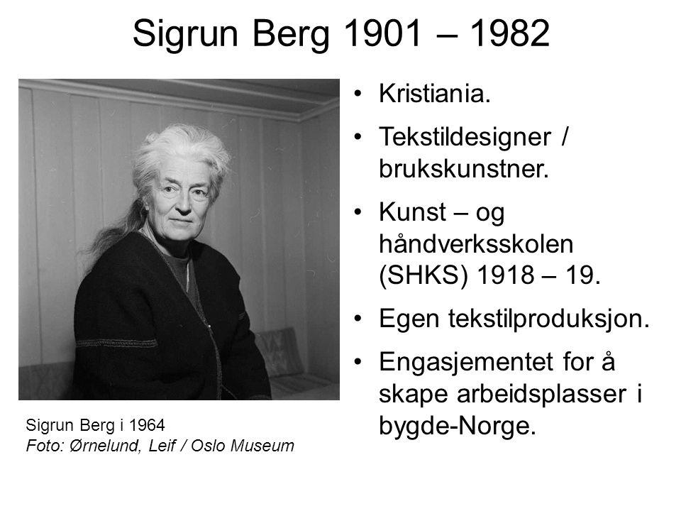Sigrun Berg 1901 – 1982 Kristiania. Tekstildesigner / brukskunstner.