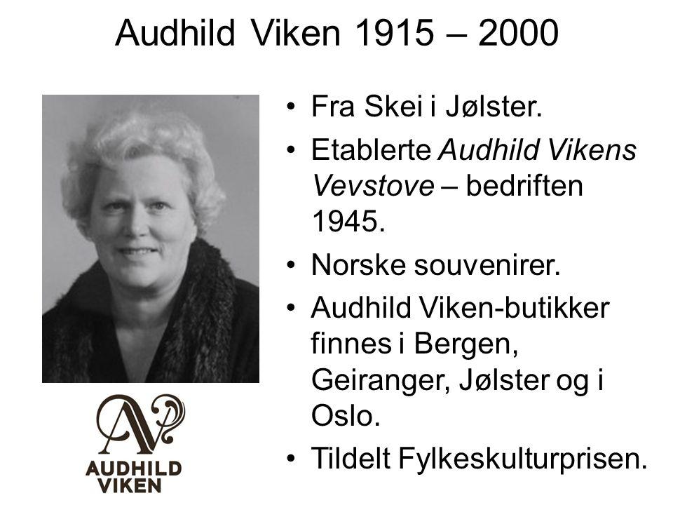 Audhild Viken 1915 – 2000 Fra Skei i Jølster.