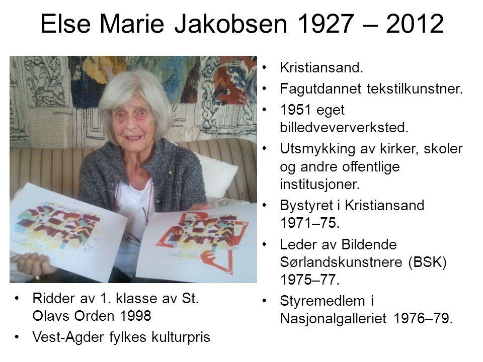 Else Marie Jakobsen 1927 – 2012 Kristiansand.