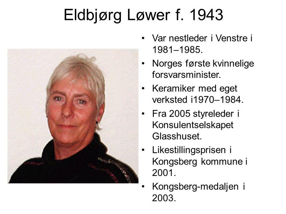 Eldbjørg Løwer f. 1943 Var nestleder i Venstre i 1981–1985.