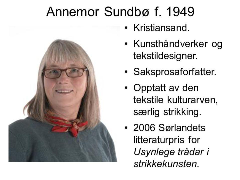 Annemor Sundbø f. 1949 Kristiansand.