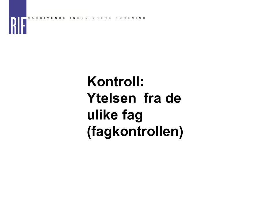 Kontroll: Ytelsen fra de ulike fag (fagkontrollen)