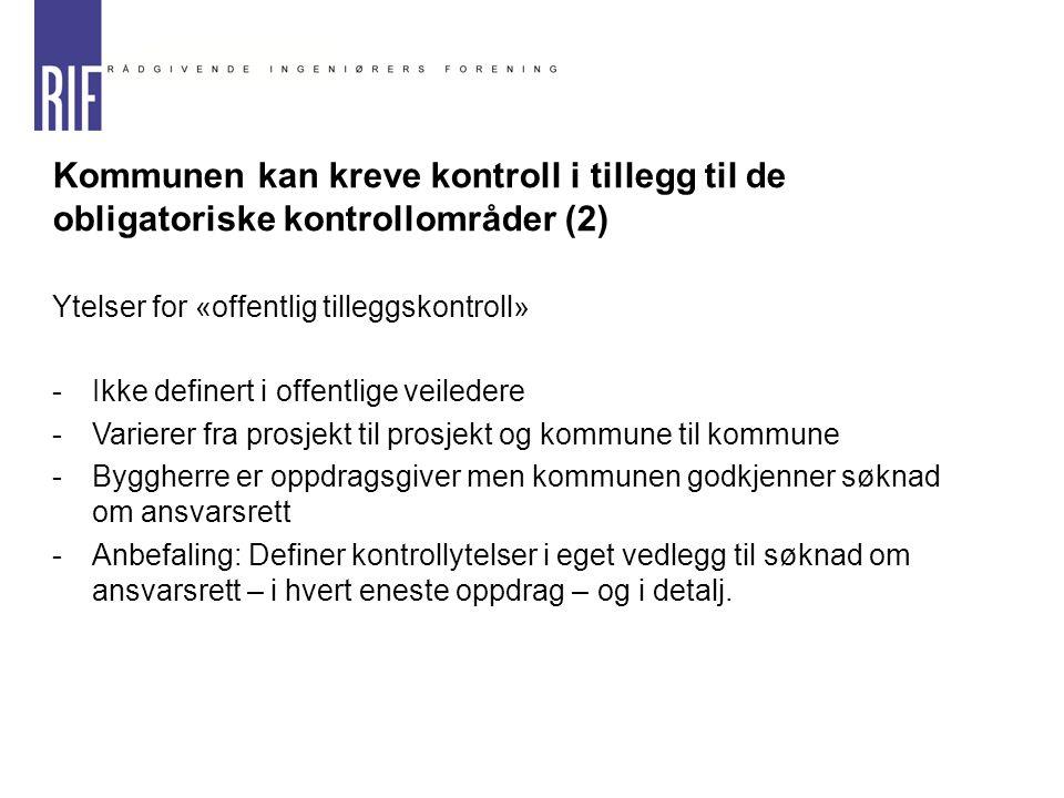 Kommunen kan kreve kontroll i tillegg til de obligatoriske kontrollområder (2)