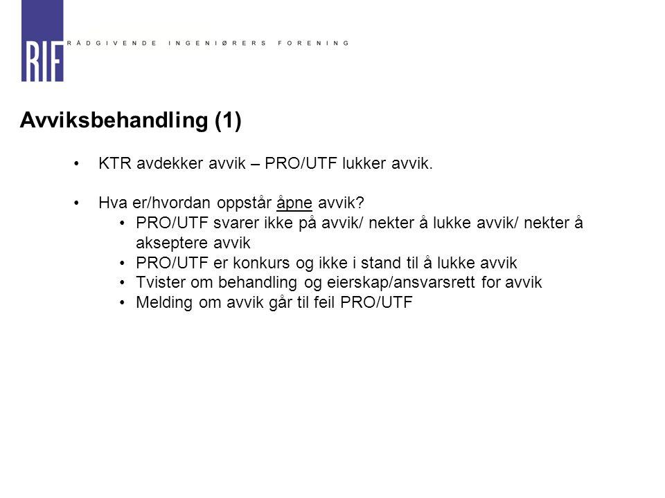 Avviksbehandling (1) KTR avdekker avvik – PRO/UTF lukker avvik.