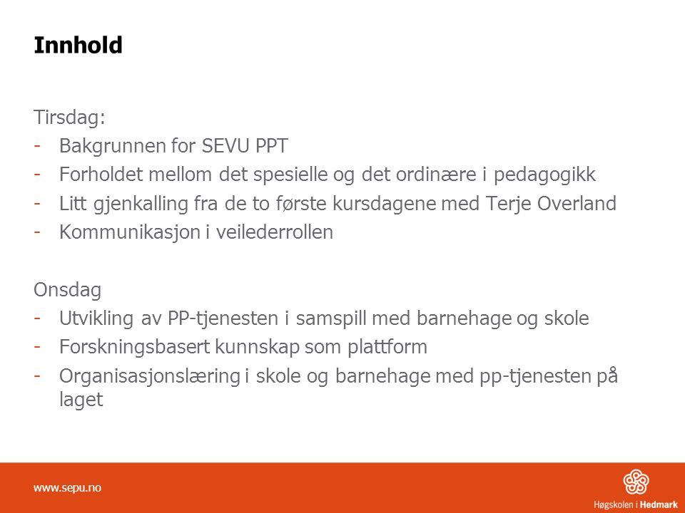 Innhold Tirsdag: Bakgrunnen for SEVU PPT