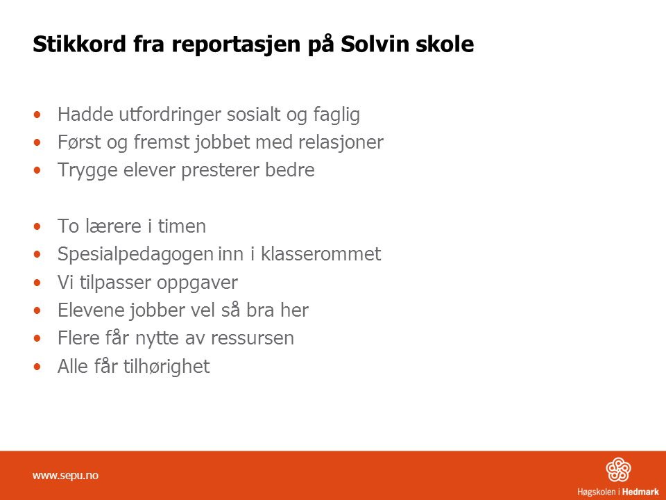 Stikkord fra reportasjen på Solvin skole