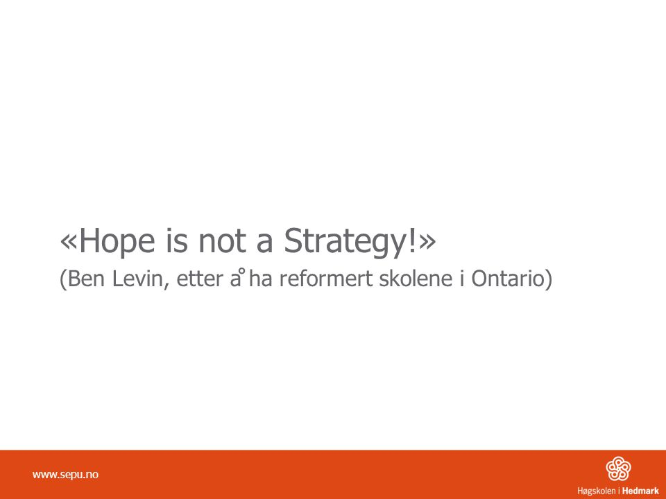 «Hope is not a Strategy!»