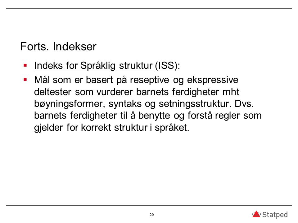 Forts. Indekser Indeks for Språklig struktur (ISS):