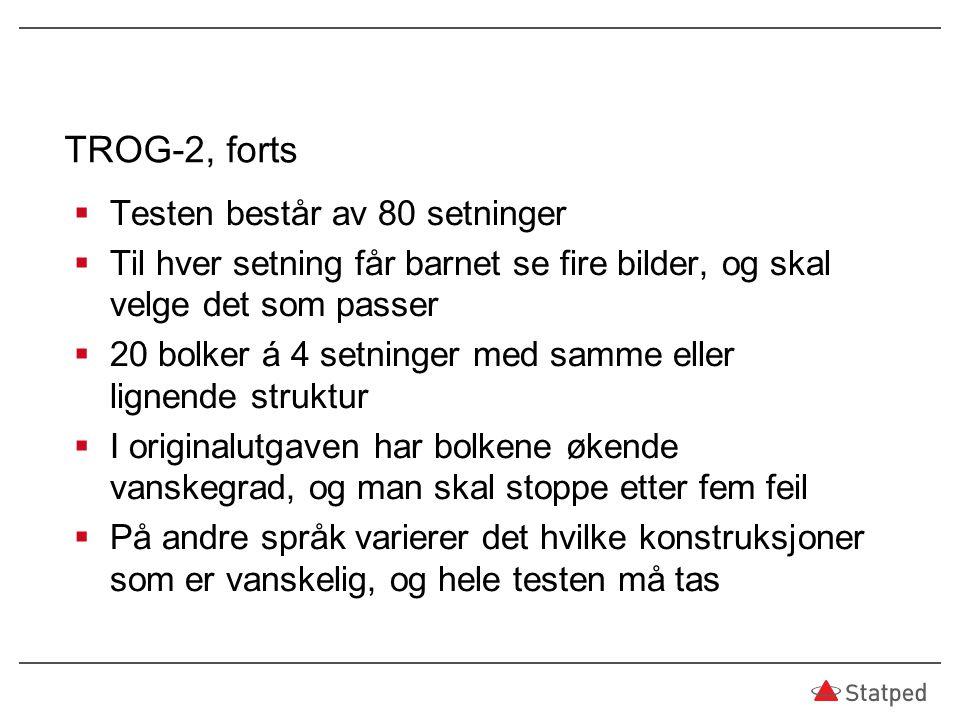 TROG-2, forts Testen består av 80 setninger