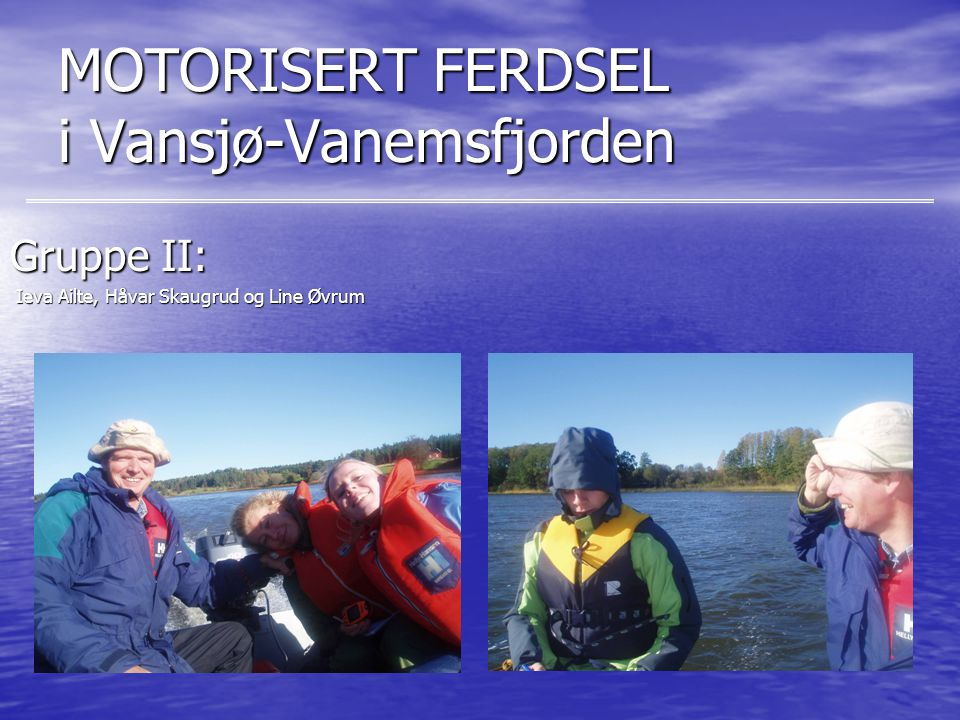 MOTORISERT FERDSEL i Vansjø-Vanemsfjorden