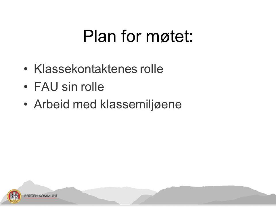 Plan for møtet: Klassekontaktenes rolle FAU sin rolle