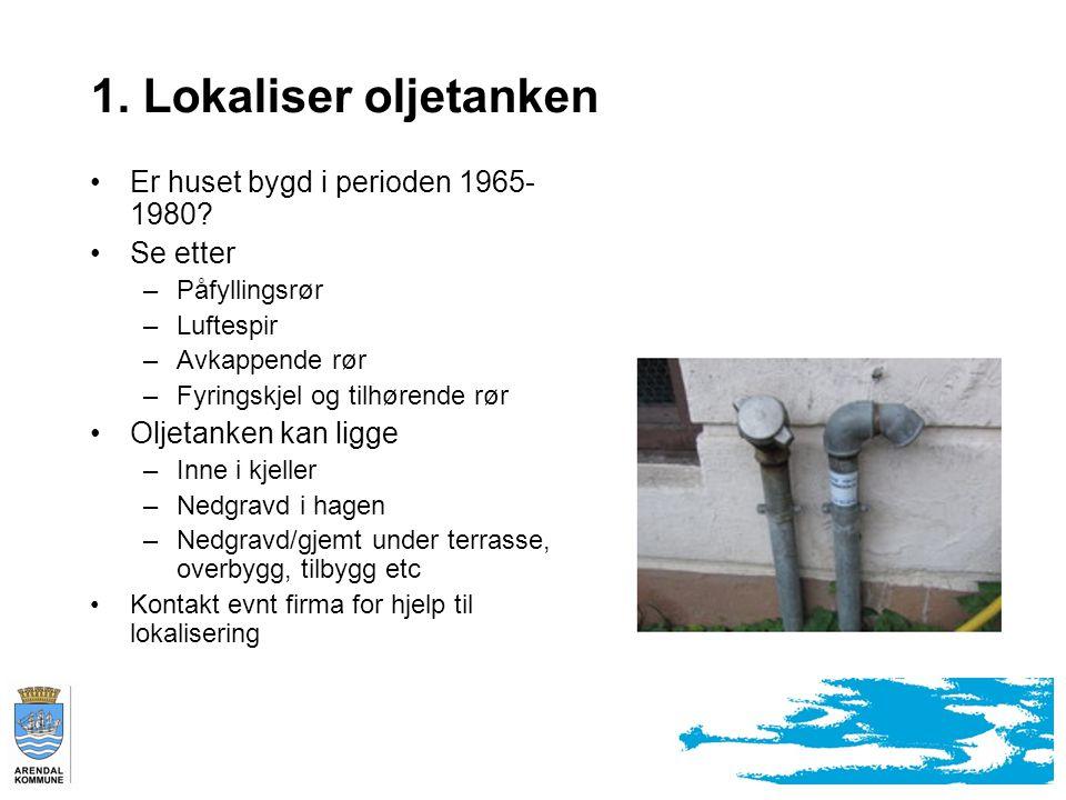 1. Lokaliser oljetanken Er huset bygd i perioden 1965-1980 Se etter