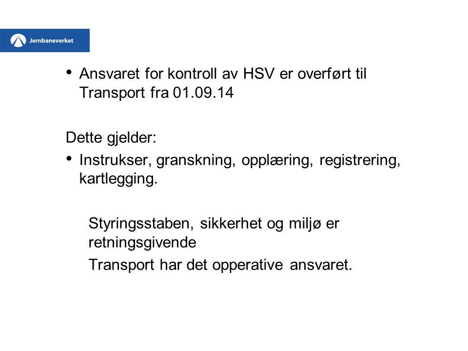 Ansvaret for kontroll av HSV er overført til Transport fra 01.09.14