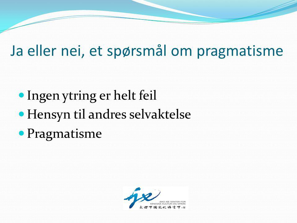 Ja eller nei, et spørsmål om pragmatisme