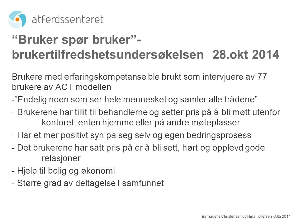 Bruker spør bruker - brukertilfredshetsundersøkelsen 28.okt 2014