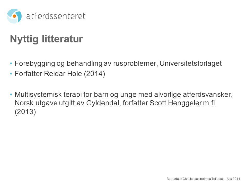 Nyttig litteratur Forebygging og behandling av rusproblemer, Universitetsforlaget. Forfatter Reidar Hole (2014)