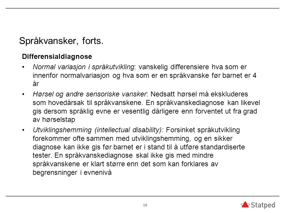 Språkvansker, forts. Differensialdiagnose