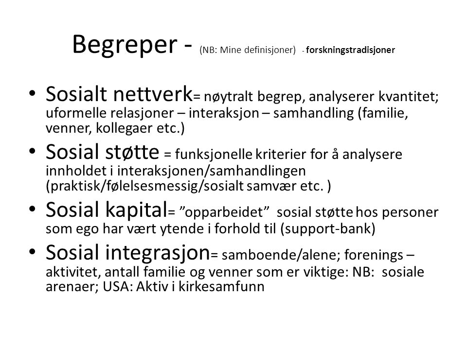 Begreper - (NB: Mine definisjoner) - forskningstradisjoner