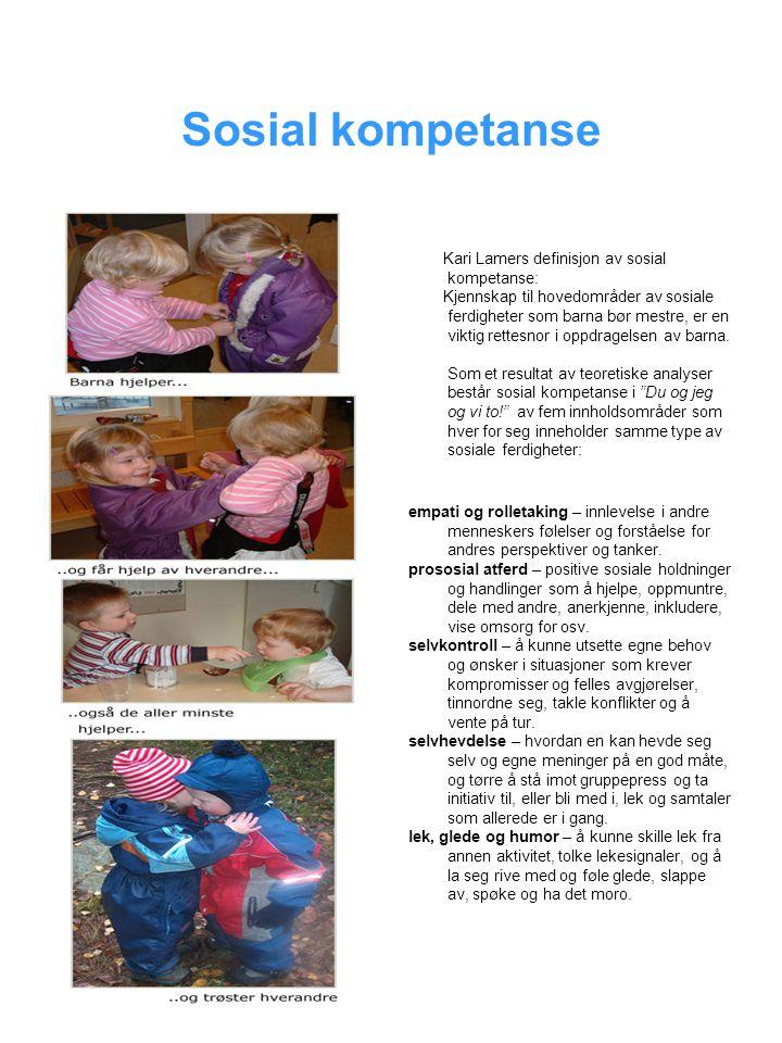 Sosial kompetanse Kari Lamers definisjon av sosial kompetanse: