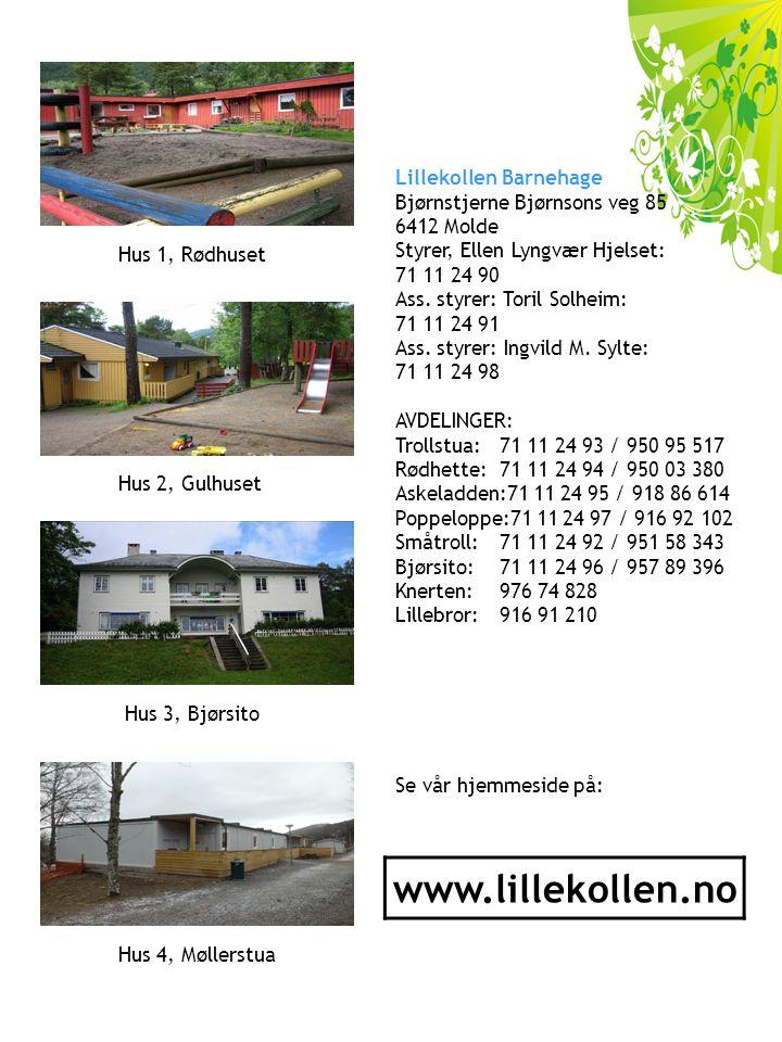 www.lillekollen.no Lillekollen Barnehage Bjørnstjerne Bjørnsons veg 85