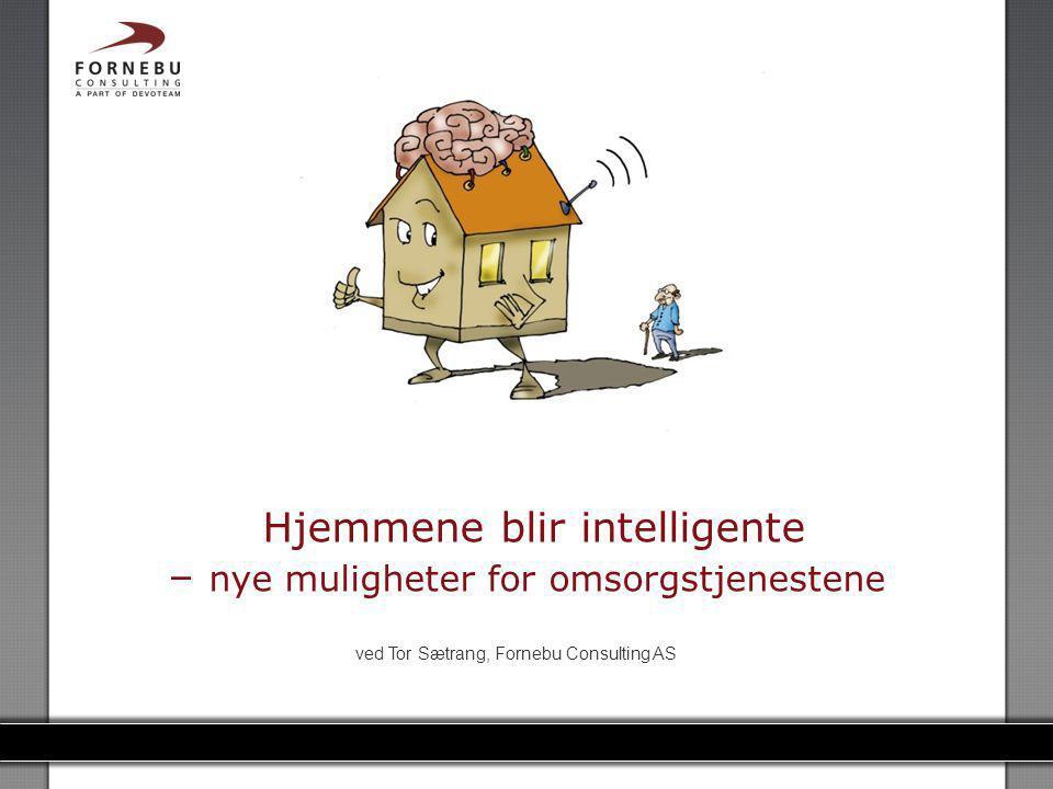 Hjemmene blir intelligente – nye muligheter for omsorgstjenestene