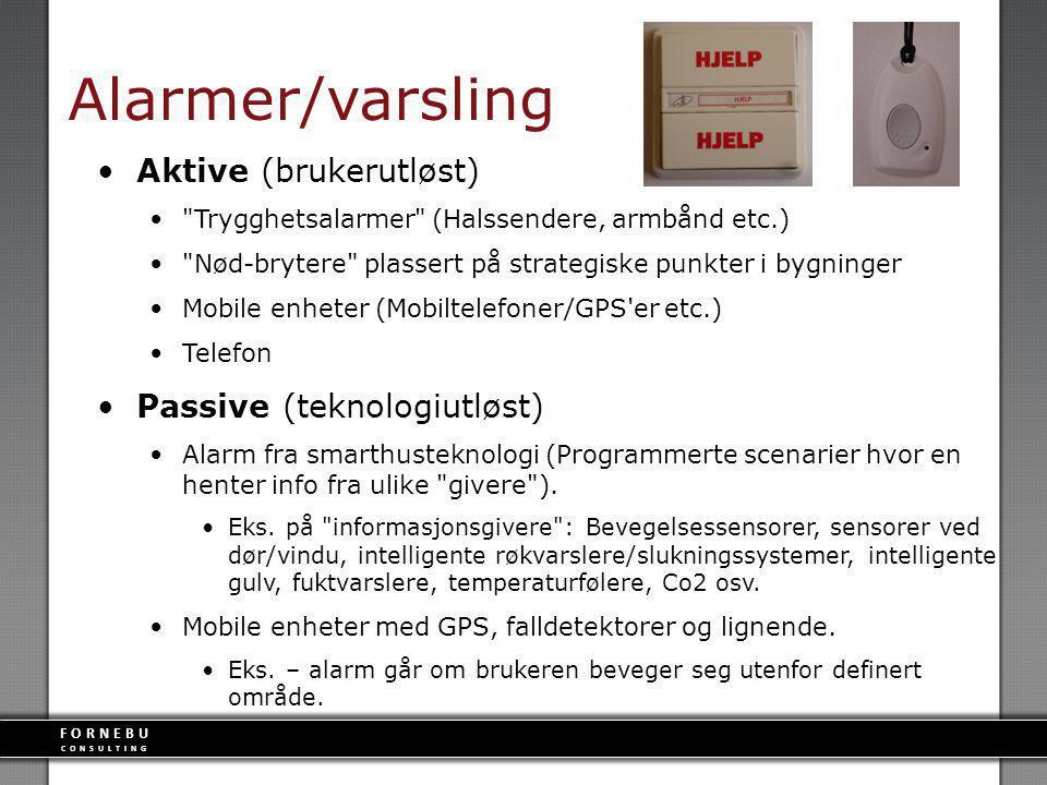 Alarmer/varsling Aktive (brukerutløst) Passive (teknologiutløst)