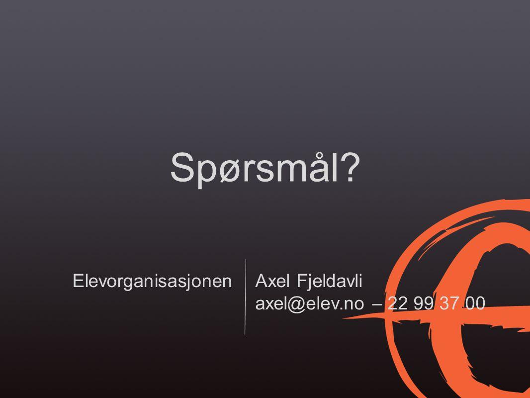 Spørsmål Elevorganisasjonen Axel Fjeldavli axel@elev.no – 22 99 37 00