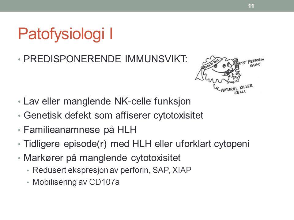 Patofysiologi I PREDISPONERENDE IMMUNSVIKT: