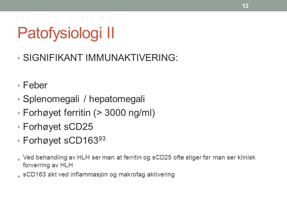 Patofysiologi II SIGNIFIKANT IMMUNAKTIVERING: Feber
