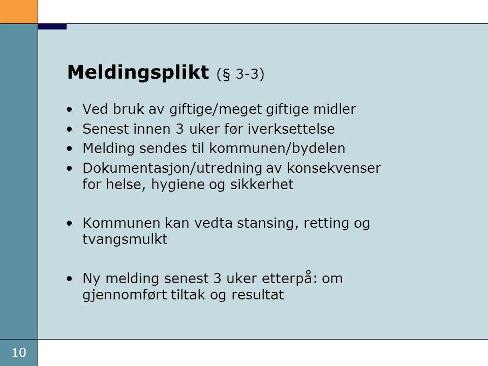 Meldingsplikt (§ 3-3) Ved bruk av giftige/meget giftige midler