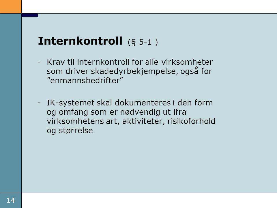 Internkontroll (§ 5-1 ) Krav til internkontroll for alle virksomheter som driver skadedyrbekjempelse, også for enmannsbedrifter