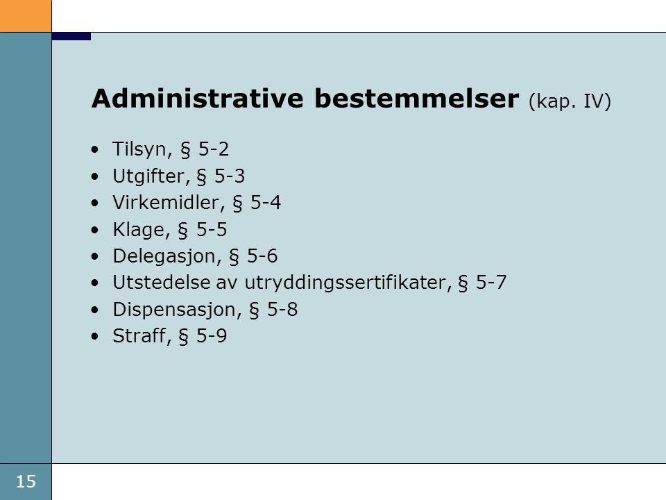 Administrative bestemmelser (kap. IV)