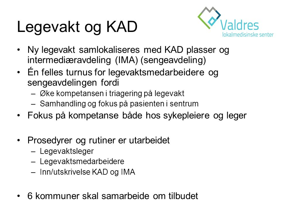 Legevakt og KAD Ny legevakt samlokaliseres med KAD plasser og intermediæravdeling (IMA) (sengeavdeling)