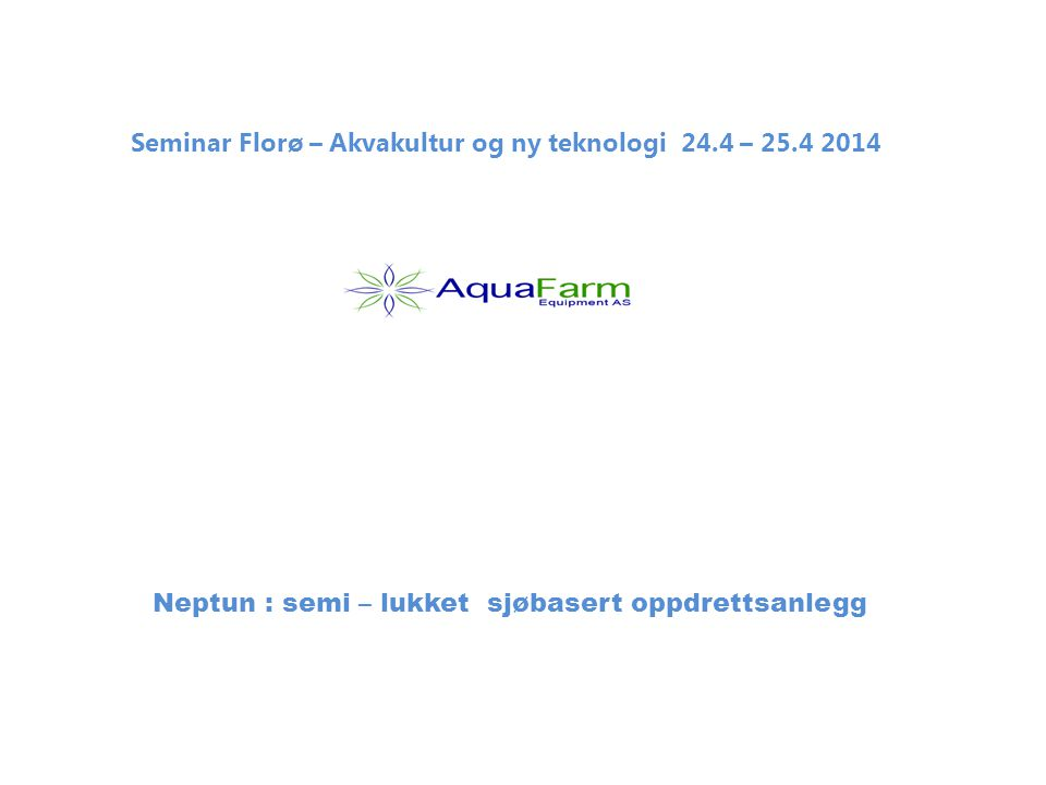 Seminar Florø – Akvakultur og ny teknologi 24.4 – 25.4 2014