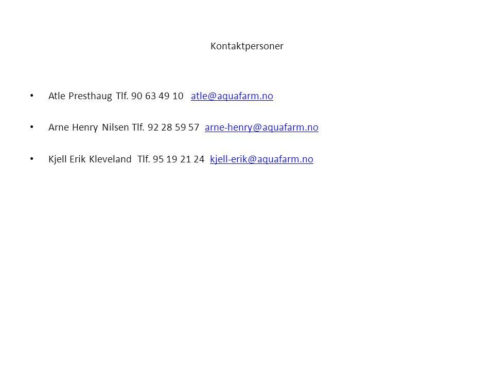 Kontaktpersoner Atle Presthaug Tlf. 90 63 49 10 atle@aquafarm.no. Arne Henry Nilsen Tlf. 92 28 59 57 arne-henry@aquafarm.no.