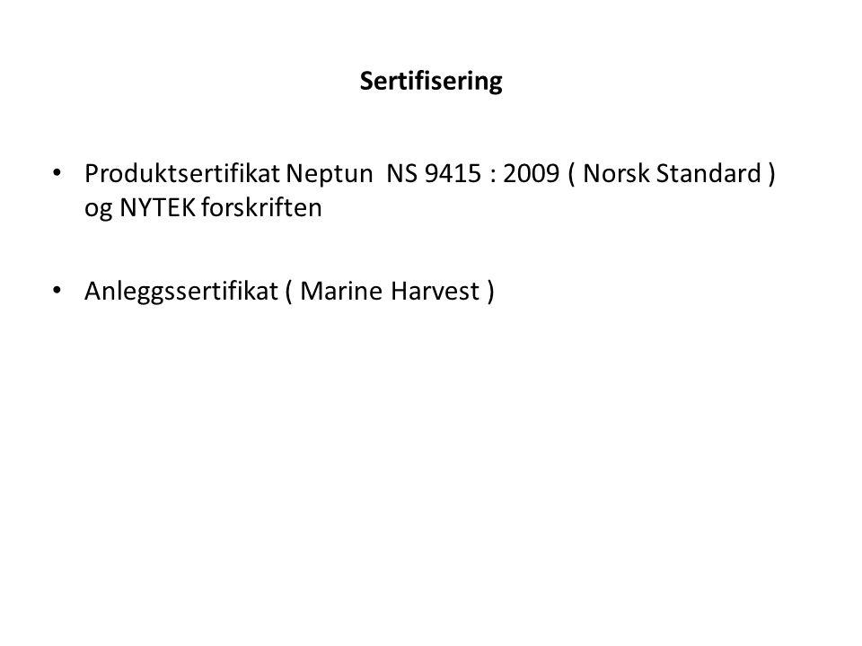 Sertifisering Produktsertifikat Neptun NS 9415 : 2009 ( Norsk Standard ) og NYTEK forskriften.