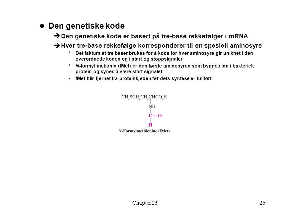 Den genetiske kode Den genetiske kode er basert på tre-base rekkefølger i mRNA. Hver tre-base rekkefølge korresponderer til en spesiell aminosyre.