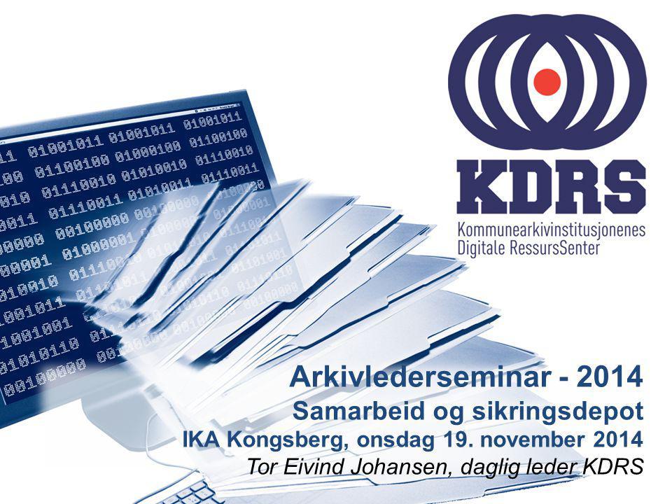 Arkivlederseminar - 2014 Samarbeid og sikringsdepot