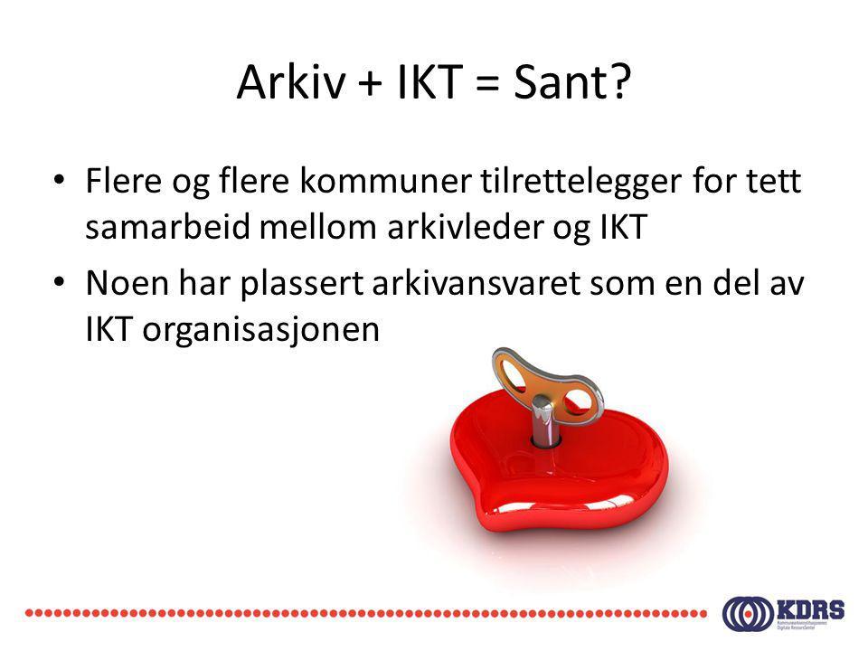 Arkiv + IKT = Sant Flere og flere kommuner tilrettelegger for tett samarbeid mellom arkivleder og IKT.