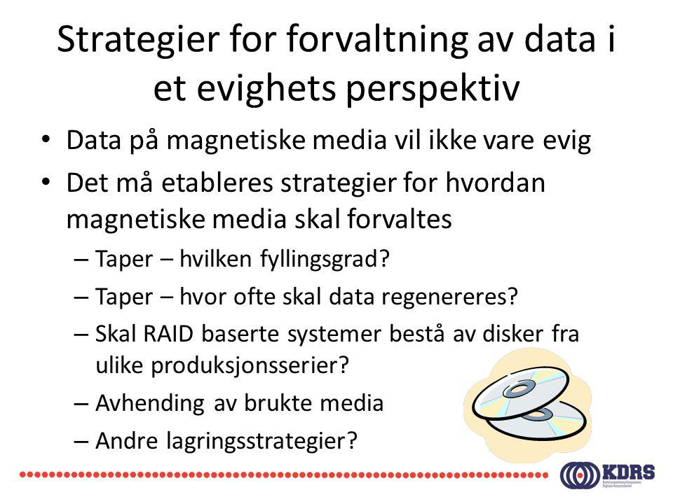 Strategier for forvaltning av data i et evighets perspektiv