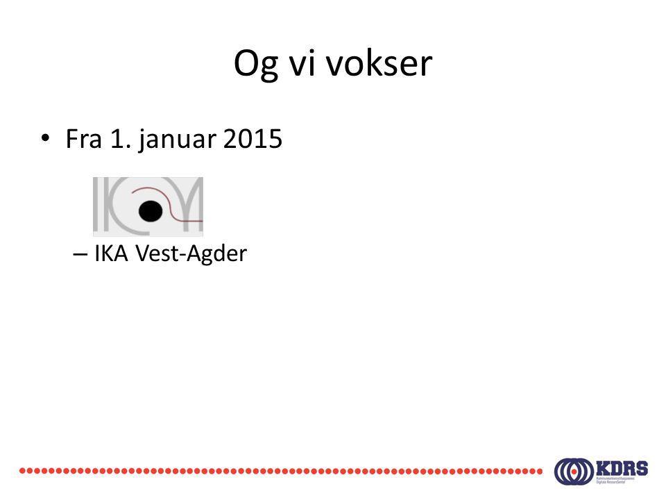 Og vi vokser Fra 1. januar 2015 IKA Vest-Agder