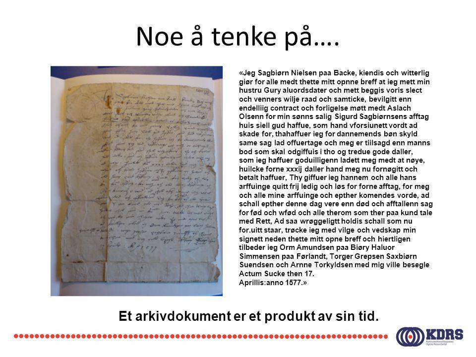 Et arkivdokument er et produkt av sin tid.