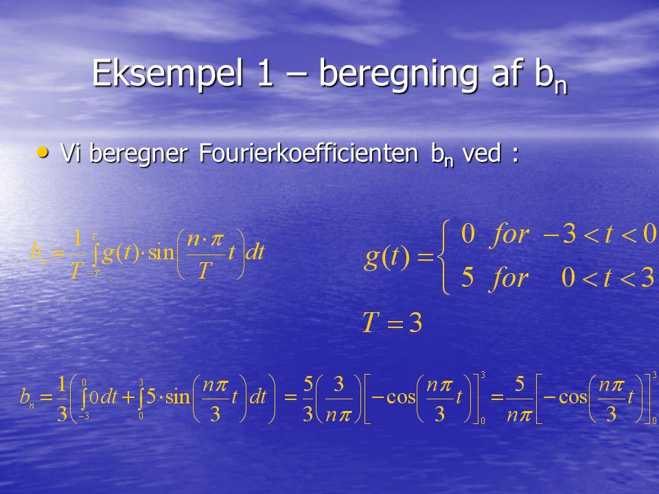 Eksempel 1 – beregning af bn