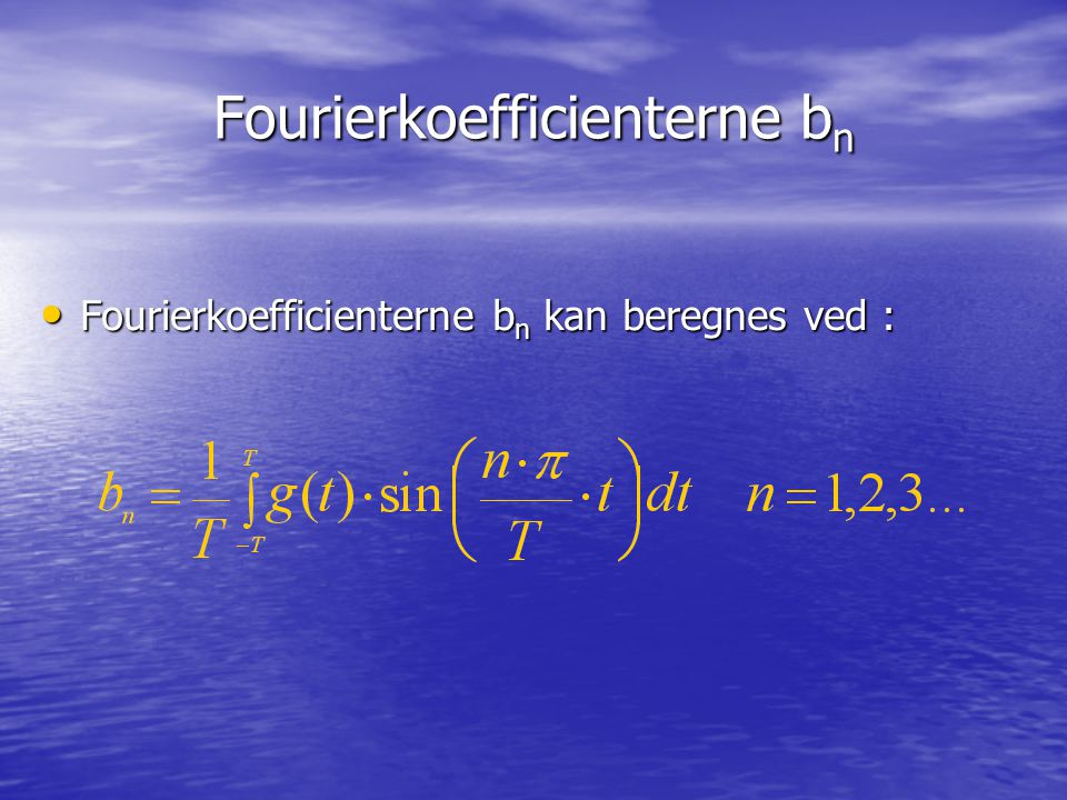 Fourierkoefficienterne bn