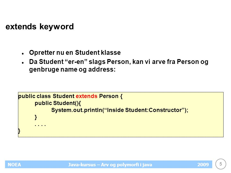 extends keyword Opretter nu en Student klasse